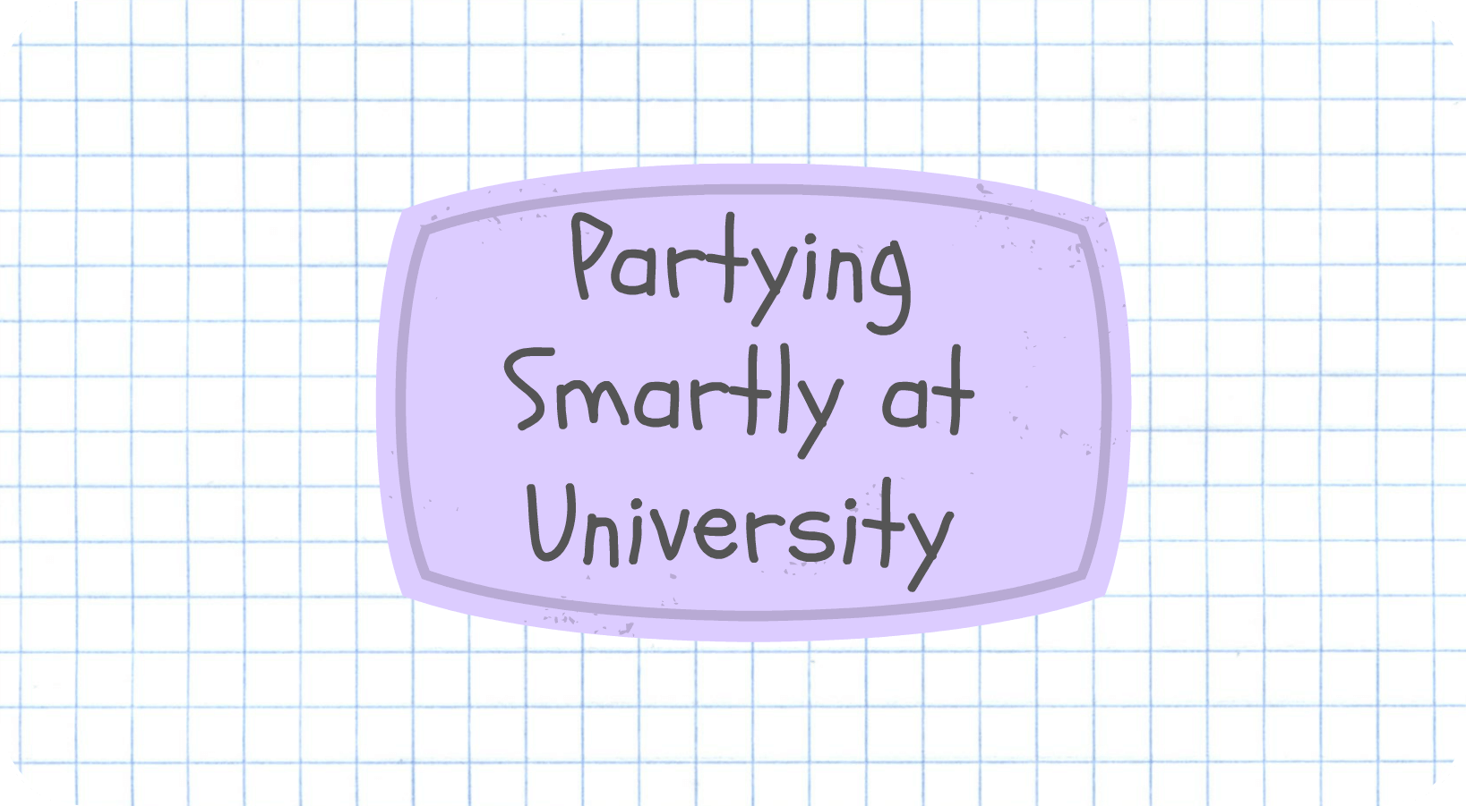 Partying Smartly at University