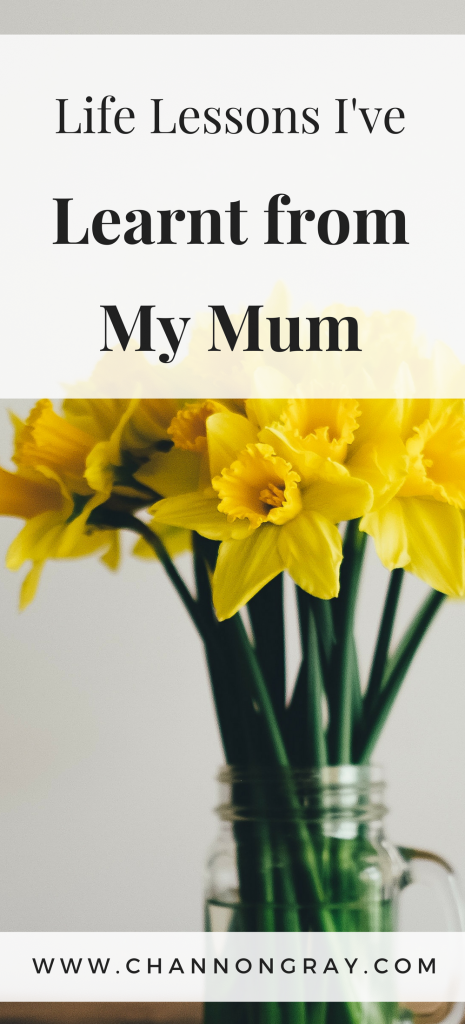 Mum's are full of life lessons, great advice and act as the perfect shoulder to cry on. Here's why you found appreciate your parents and all what they do - www.channongray.com // heythereChannon - Happy Mother's Day!