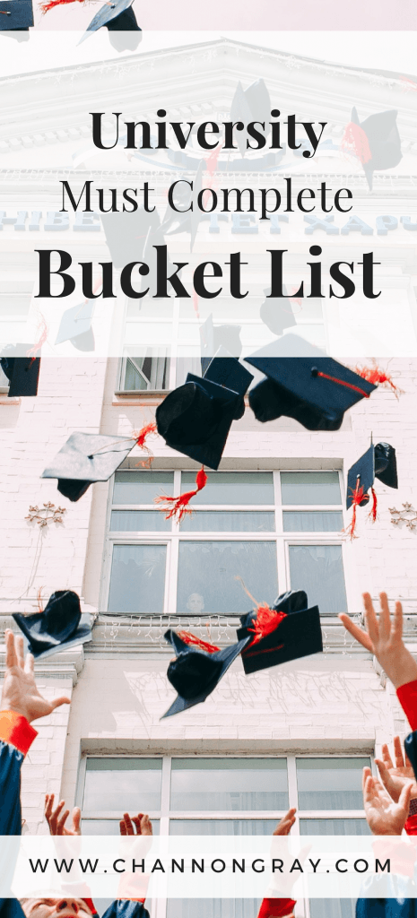 University is meant to be one of the most memorable times of your life, so use it wisely. Tick everything off your university bucket list before you leave! www.channongray.com // heythereChannon